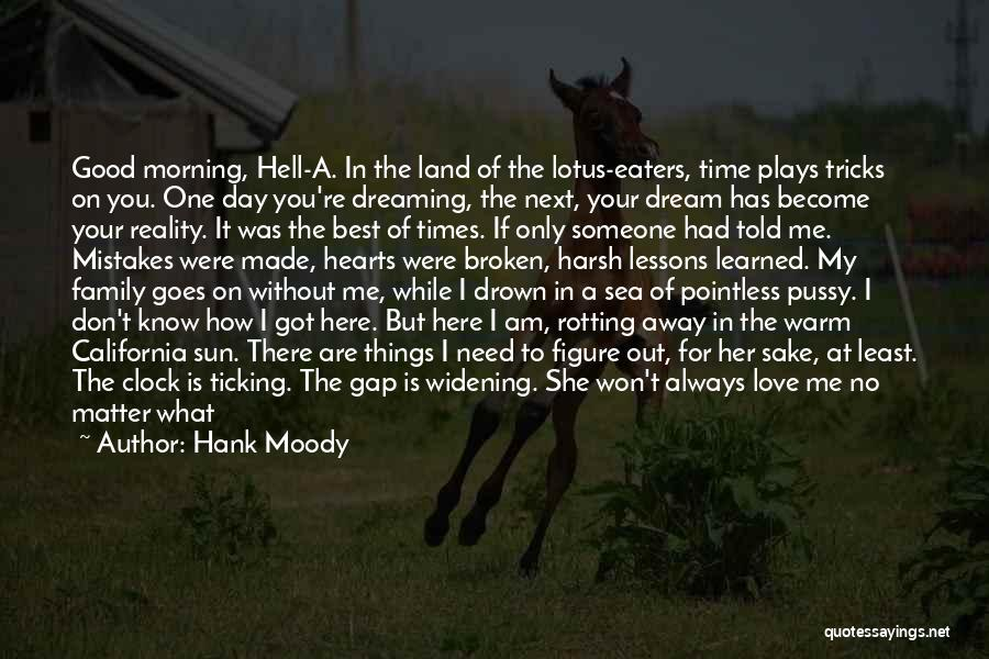 Love Good Morning Quotes By Hank Moody