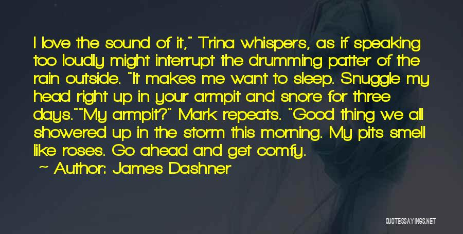 Love Good Morning Quotes By James Dashner