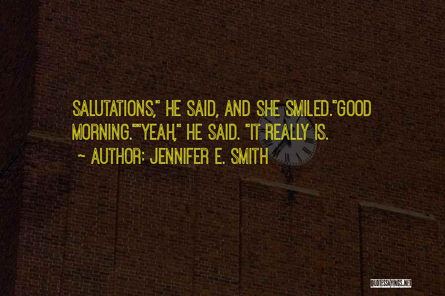 Love Good Morning Quotes By Jennifer E. Smith