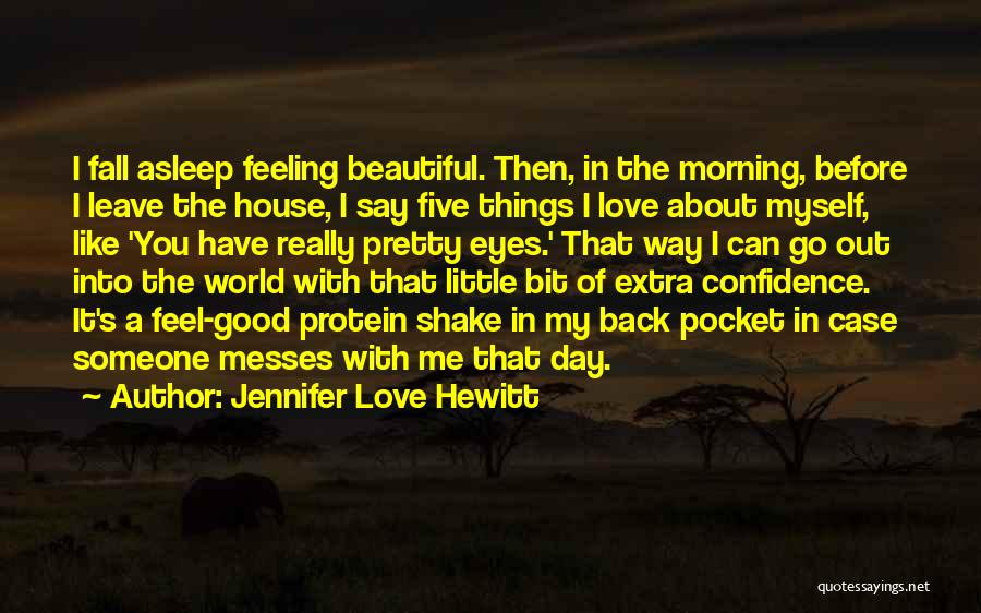 Love Good Morning Quotes By Jennifer Love Hewitt