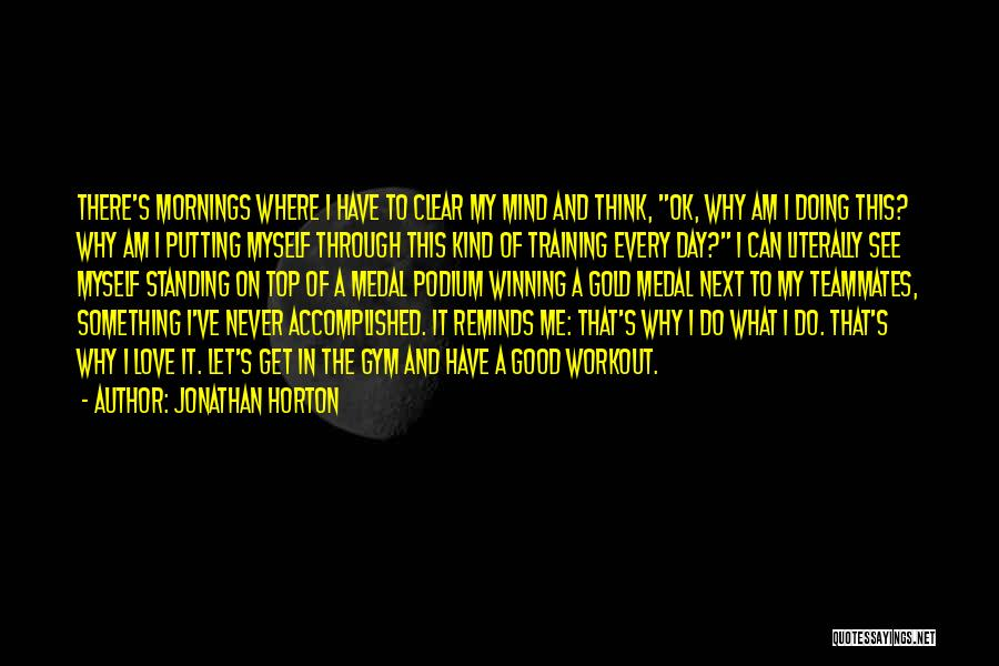 Love Good Morning Quotes By Jonathan Horton
