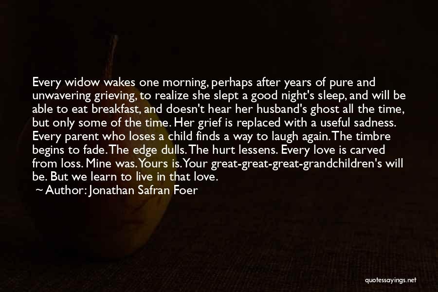 Love Good Morning Quotes By Jonathan Safran Foer