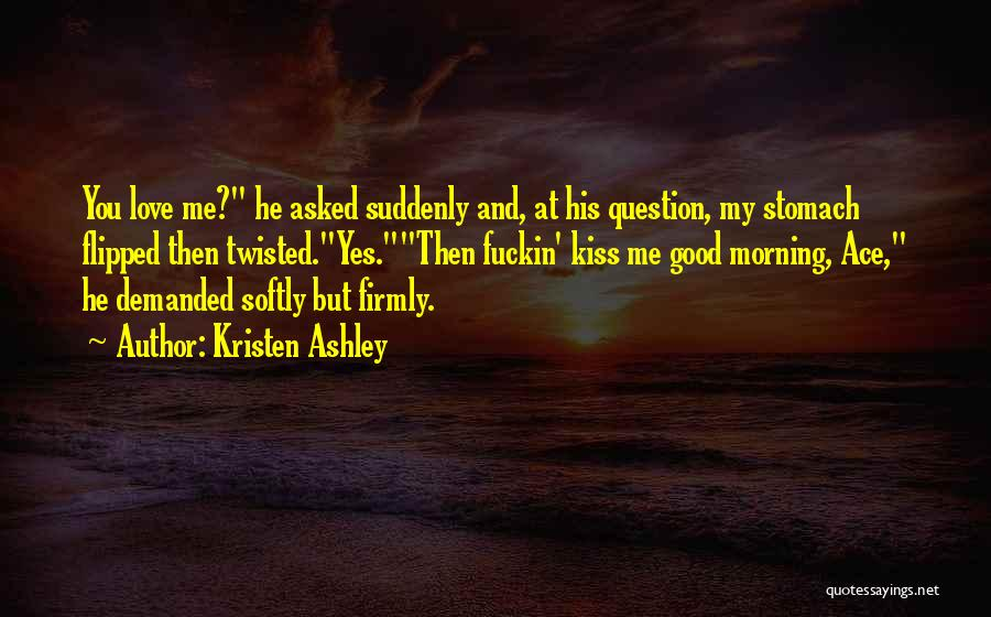 Love Good Morning Quotes By Kristen Ashley