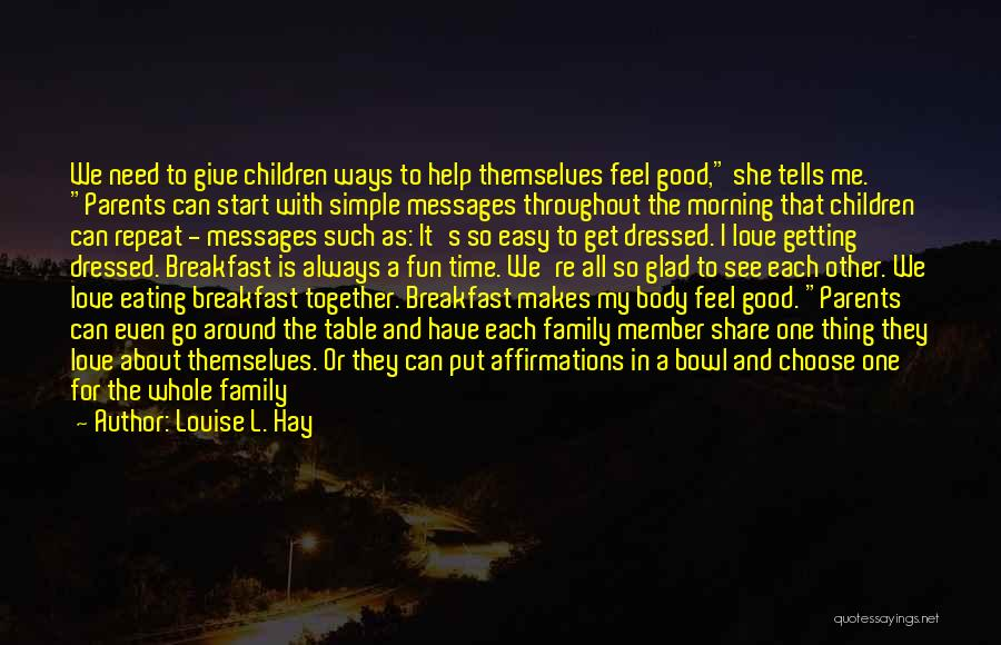 Love Good Morning Quotes By Louise L. Hay