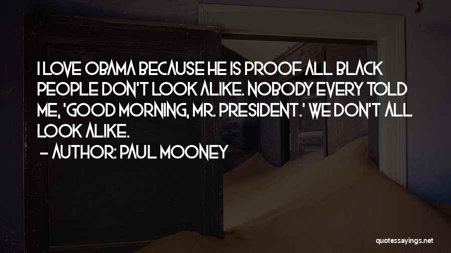 Love Good Morning Quotes By Paul Mooney