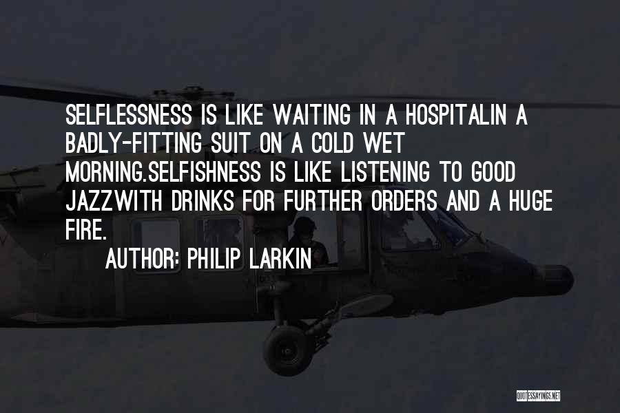 Love Good Morning Quotes By Philip Larkin