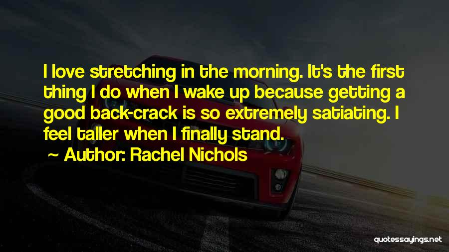 Love Good Morning Quotes By Rachel Nichols