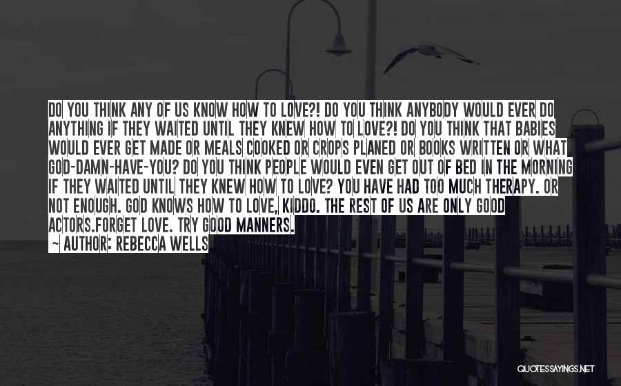 Love Good Morning Quotes By Rebecca Wells