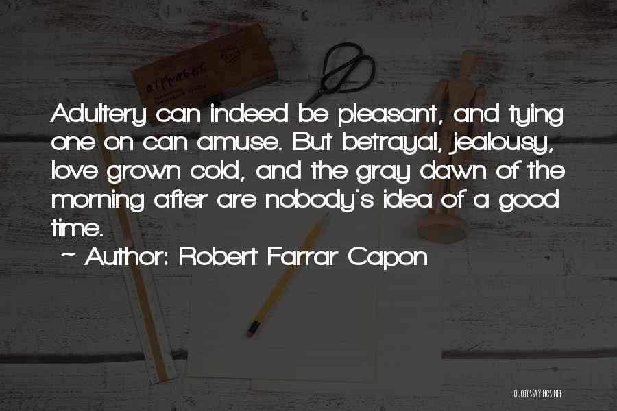 Love Good Morning Quotes By Robert Farrar Capon