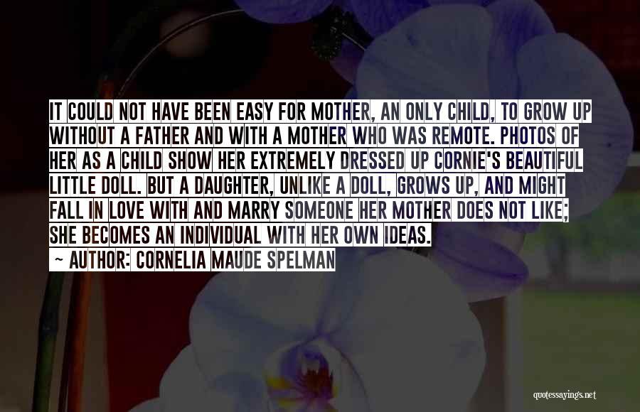Love Grow Up Quotes By Cornelia Maude Spelman