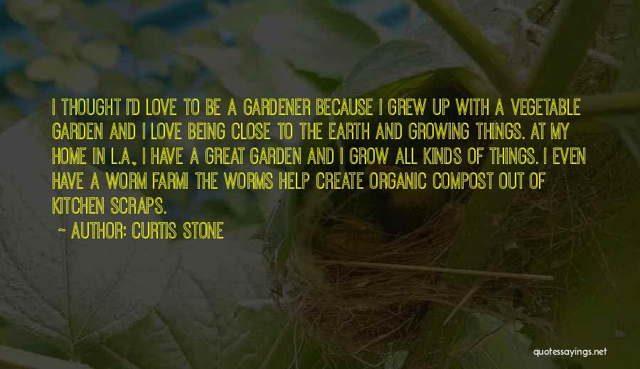 Love Grow Up Quotes By Curtis Stone
