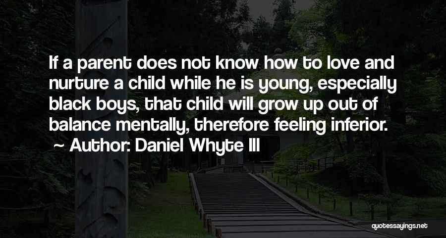 Love Grow Up Quotes By Daniel Whyte III