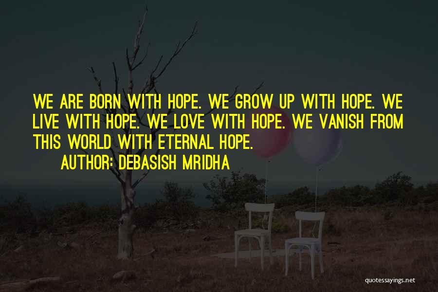 Love Grow Up Quotes By Debasish Mridha