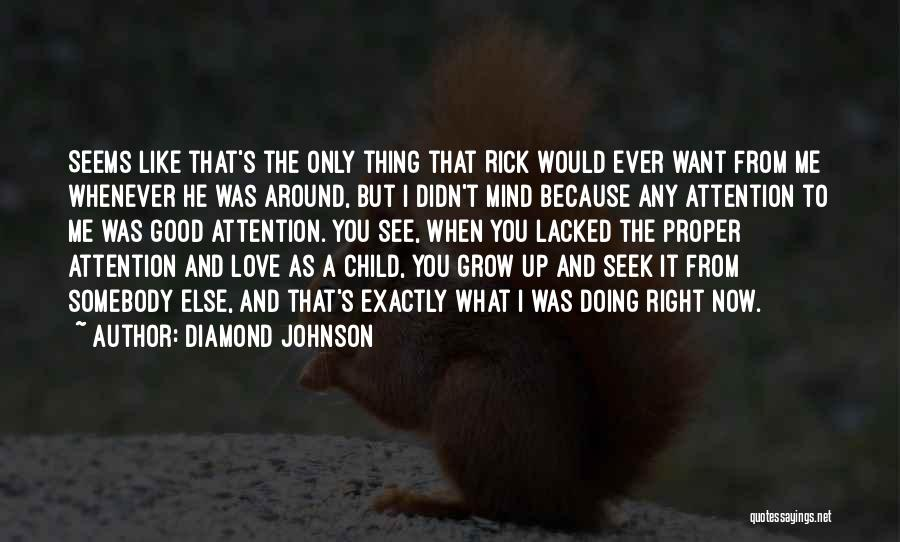Love Grow Up Quotes By Diamond Johnson