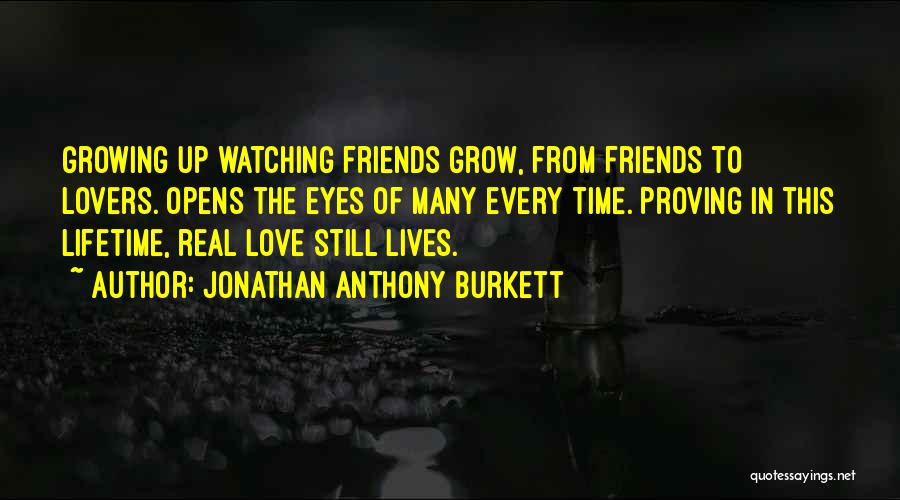 Love Grow Up Quotes By Jonathan Anthony Burkett