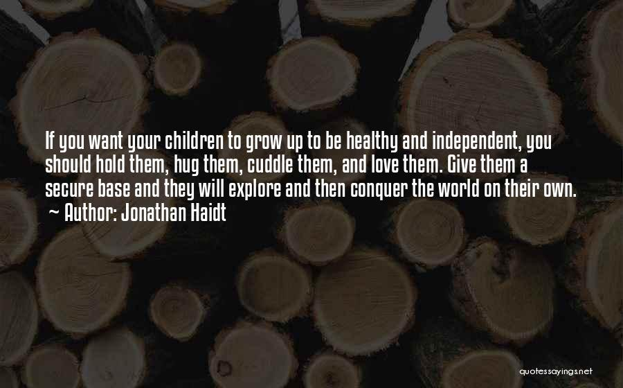 Love Grow Up Quotes By Jonathan Haidt