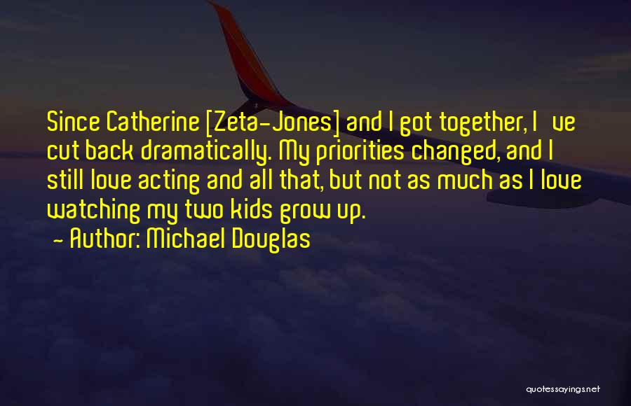 Love Grow Up Quotes By Michael Douglas