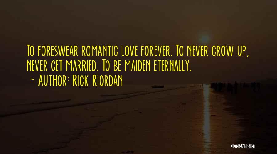 Love Grow Up Quotes By Rick Riordan