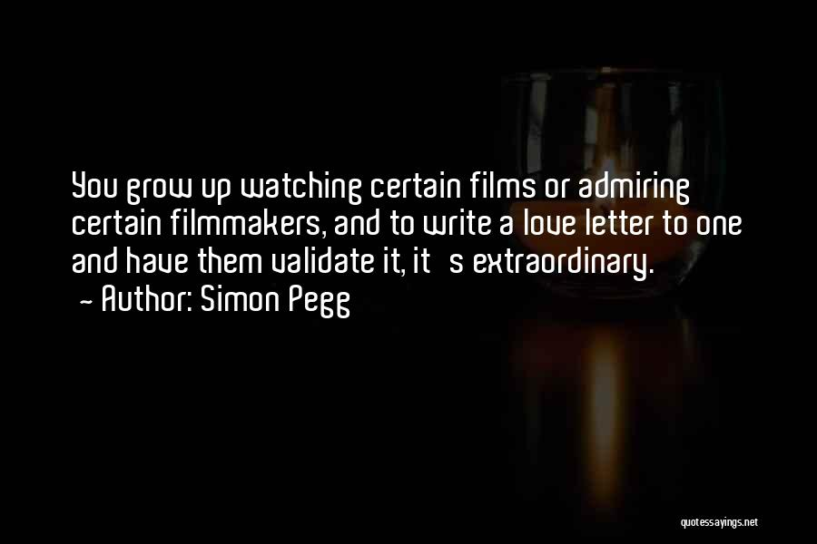 Love Grow Up Quotes By Simon Pegg
