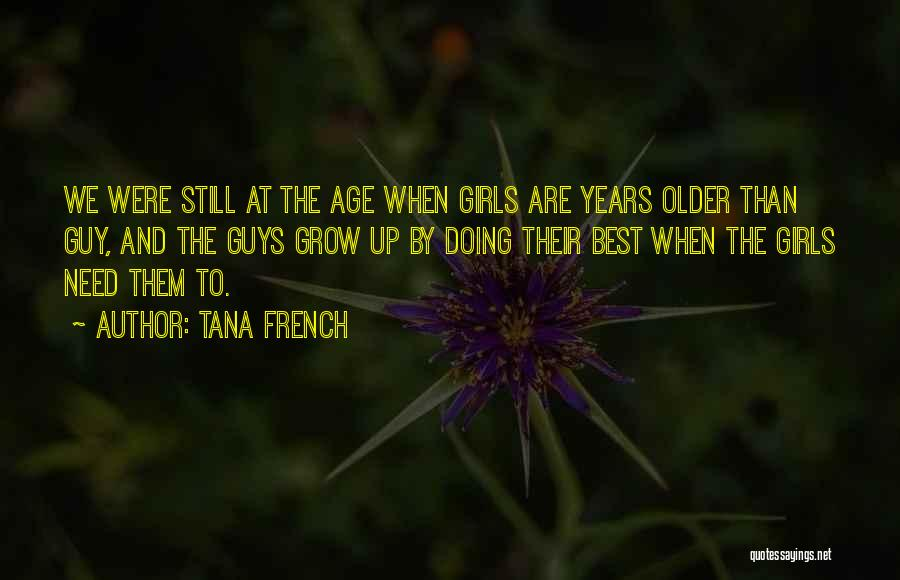 Love Grow Up Quotes By Tana French