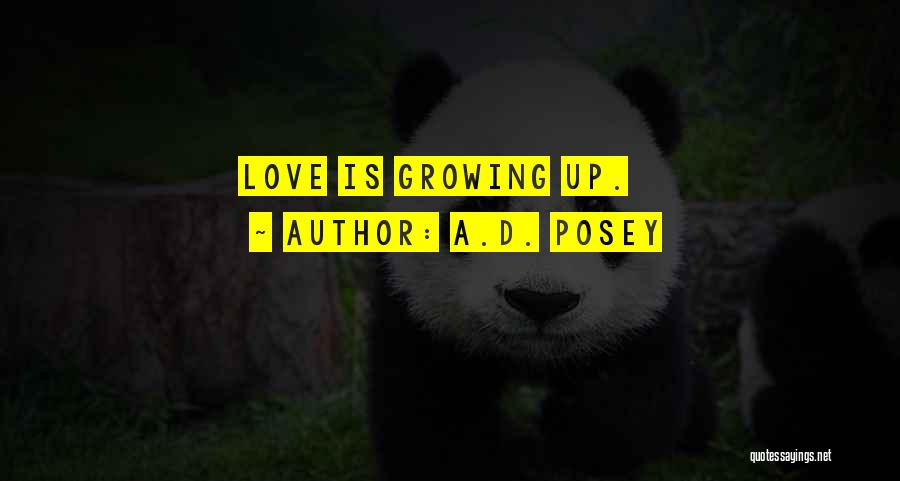 Love Growing Quotes By A.D. Posey