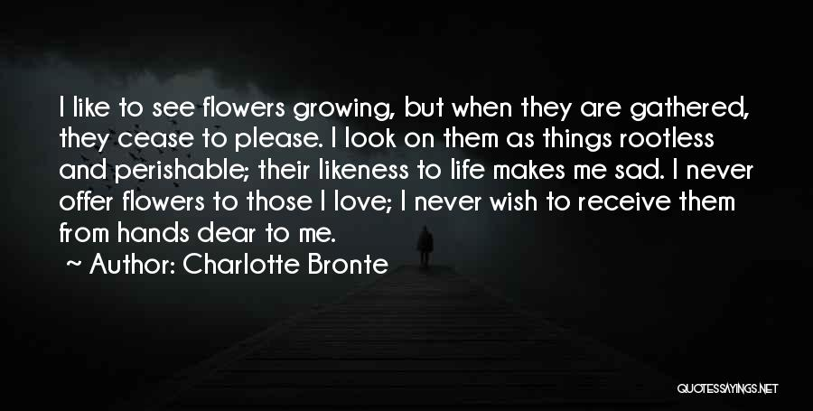 Love Growing Quotes By Charlotte Bronte
