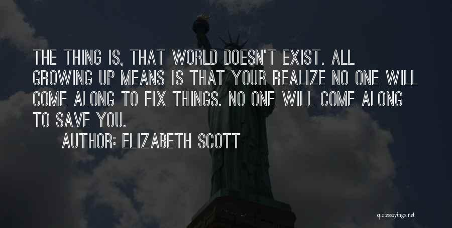 Love Growing Quotes By Elizabeth Scott