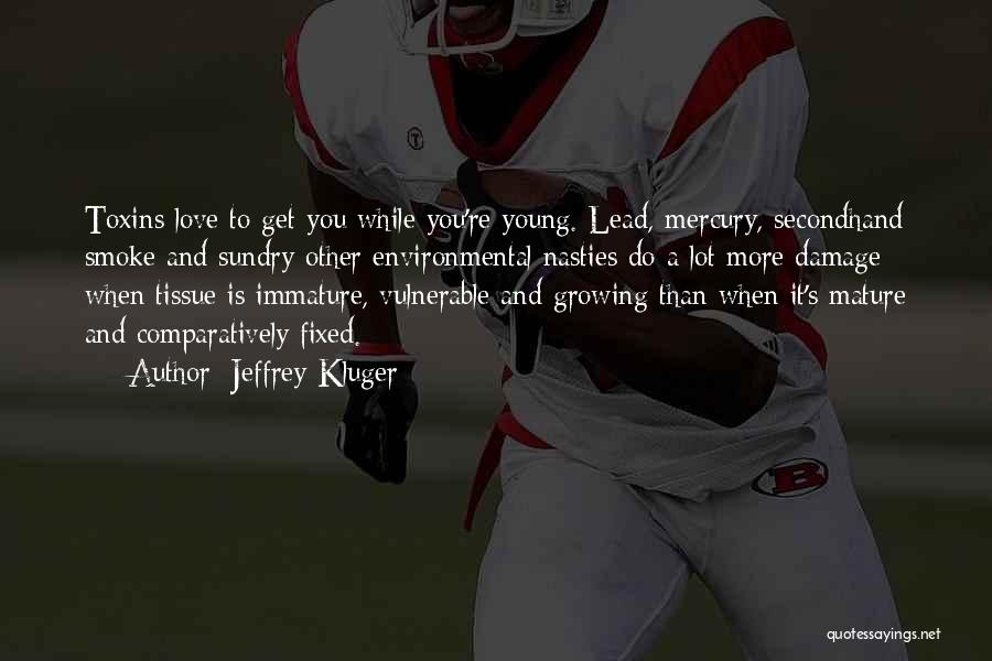 Love Growing Quotes By Jeffrey Kluger
