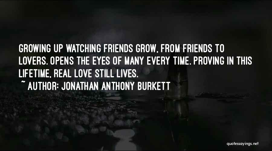 Love Growing Quotes By Jonathan Anthony Burkett