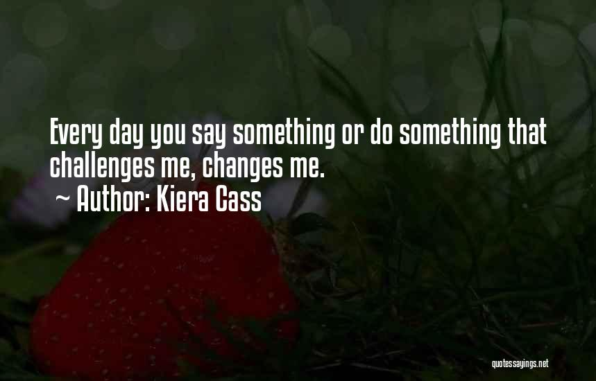 Love Growing Quotes By Kiera Cass