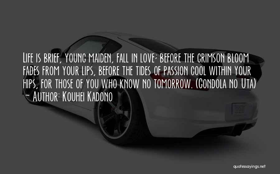 Love Growing Quotes By Kouhei Kadono