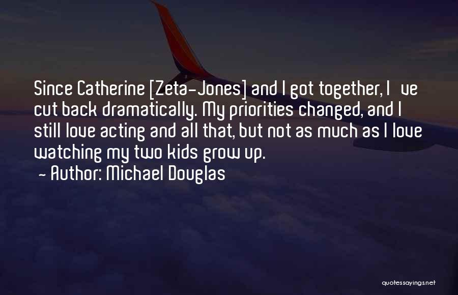 Love Growing Quotes By Michael Douglas