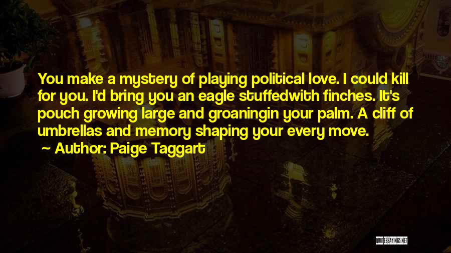 Love Growing Quotes By Paige Taggart