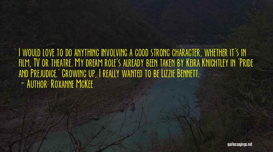 Love Growing Quotes By Roxanne McKee
