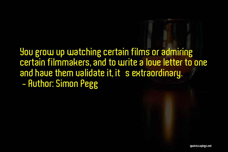 Love Growing Quotes By Simon Pegg