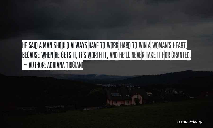 Love Hard But Worth It Quotes By Adriana Trigiani