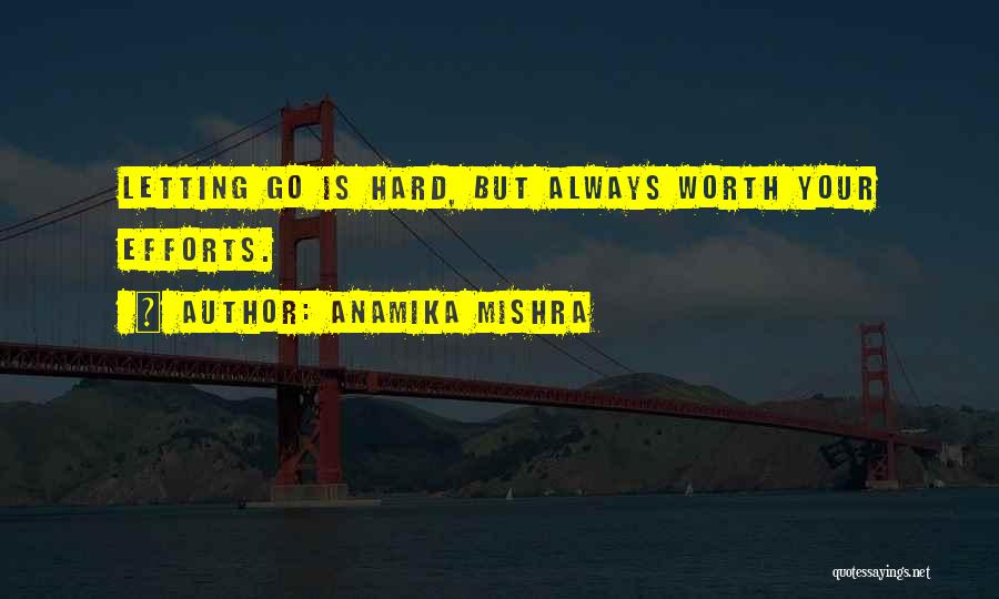 Love Hard But Worth It Quotes By Anamika Mishra