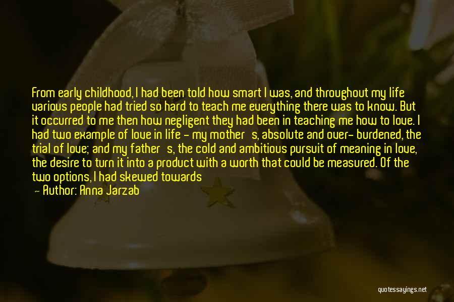 Love Hard But Worth It Quotes By Anna Jarzab