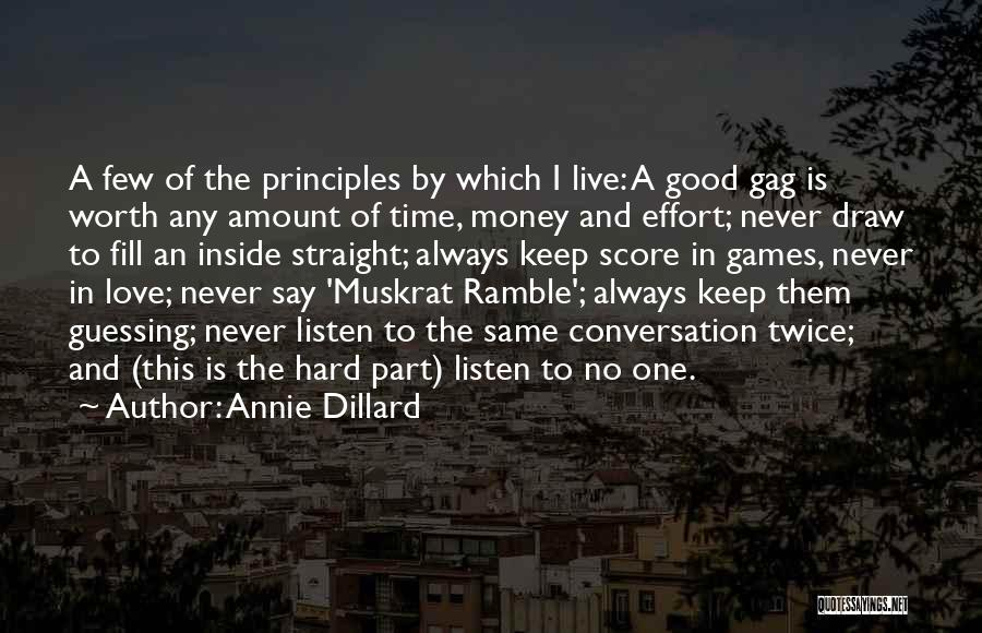 Love Hard But Worth It Quotes By Annie Dillard