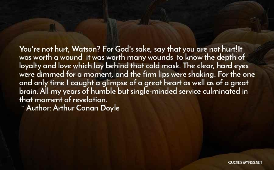 Love Hard But Worth It Quotes By Arthur Conan Doyle