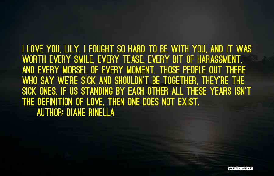 Love Hard But Worth It Quotes By Diane Rinella