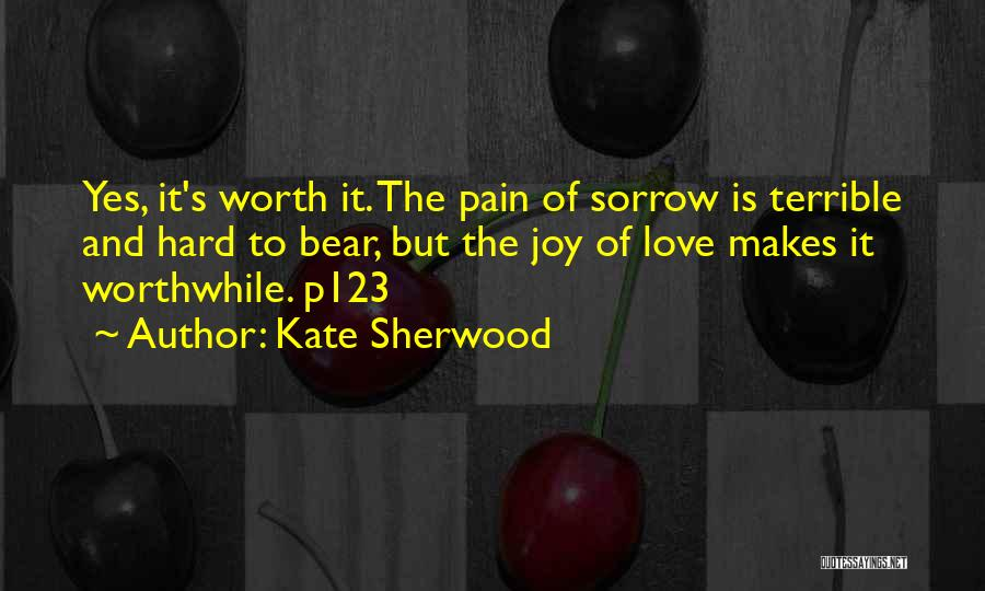Love Hard But Worth It Quotes By Kate Sherwood
