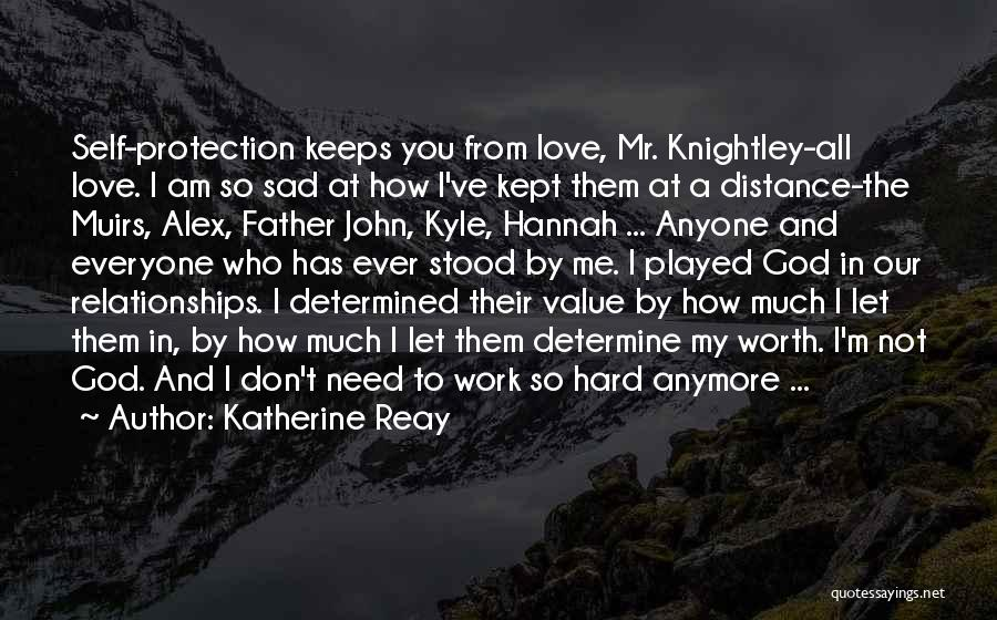 Love Hard But Worth It Quotes By Katherine Reay