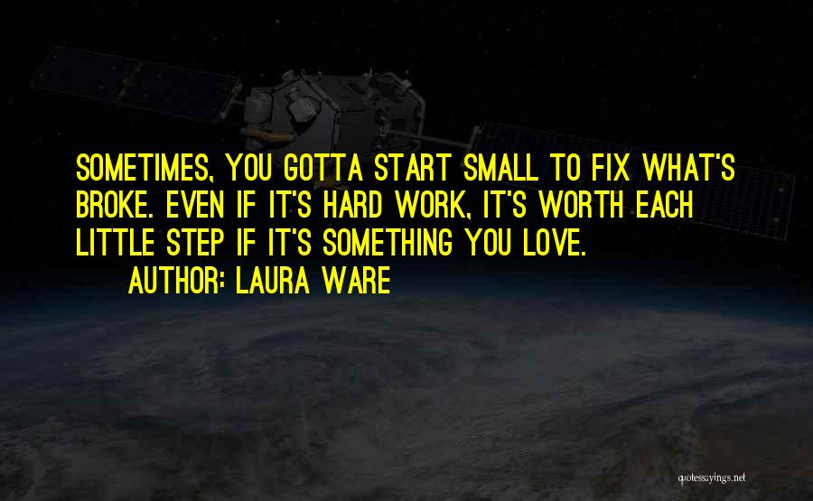 Love Hard But Worth It Quotes By Laura Ware