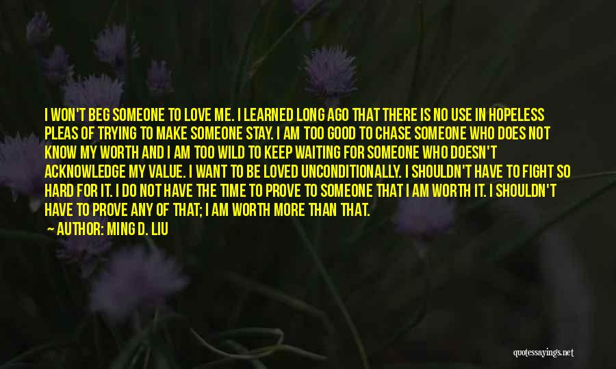 Love Hard But Worth It Quotes By Ming D. Liu
