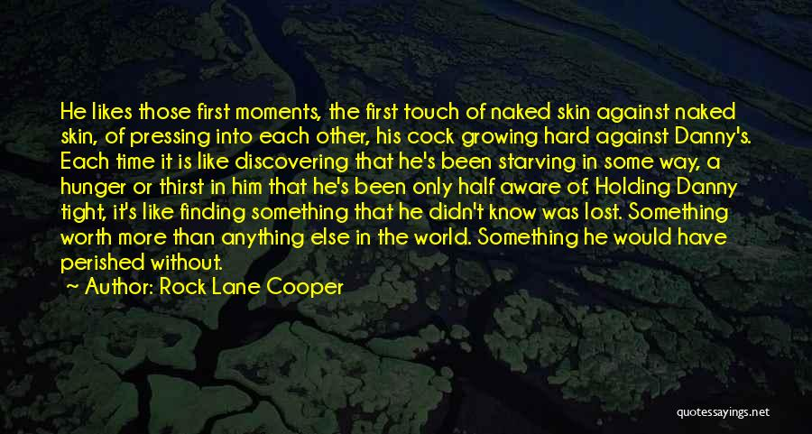 Love Hard But Worth It Quotes By Rock Lane Cooper