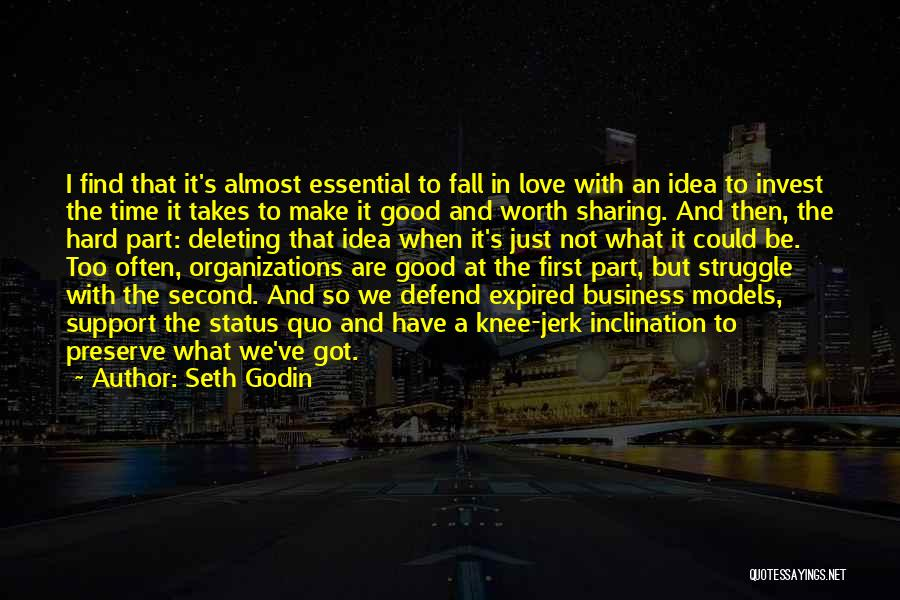 Love Hard But Worth It Quotes By Seth Godin