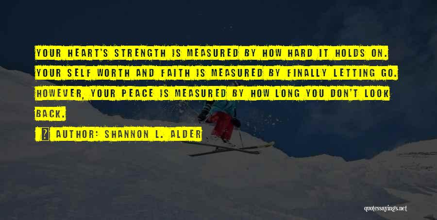 Love Hard But Worth It Quotes By Shannon L. Alder