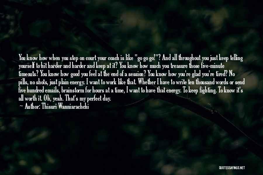 Love Hard But Worth It Quotes By Thisuri Wanniarachchi