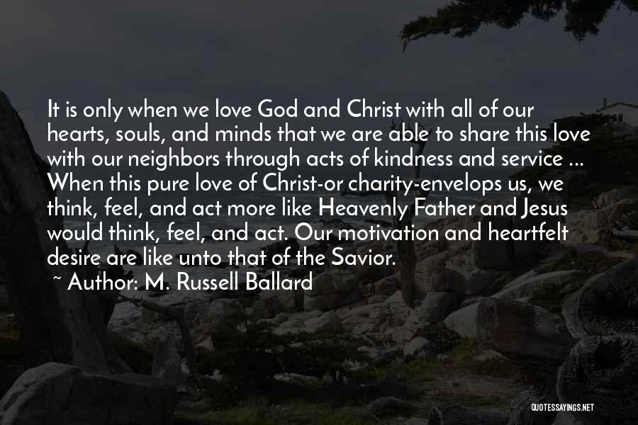 Love Hearts And Quotes By M. Russell Ballard